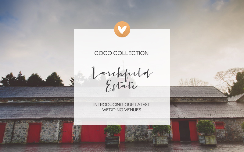 Coco wedding venues slideshow - northern-ireland-wedding-venue-larchfield-estate-coco-wedding-venues-feature