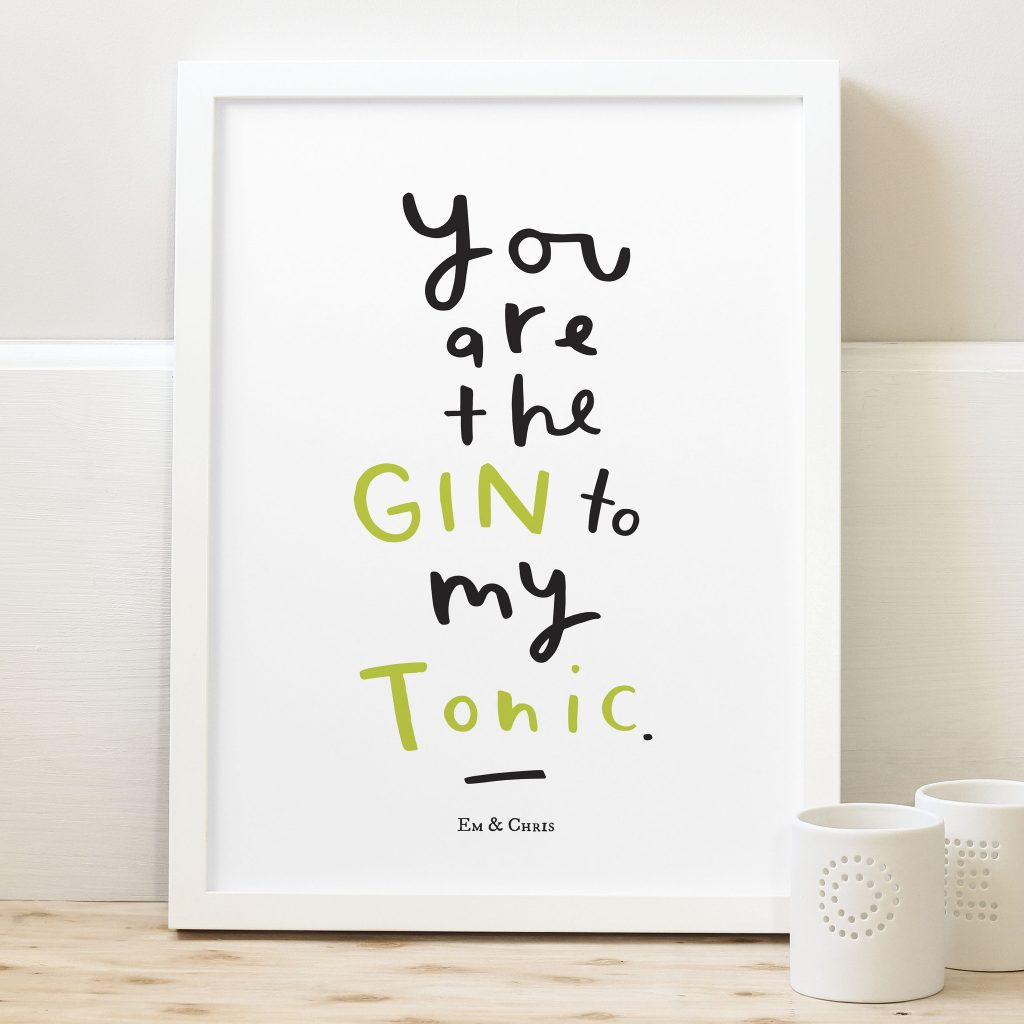 Old English Company Print 'Gin to my Tonic' Black A4, £16.00.